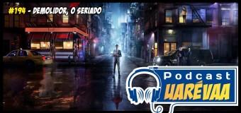 Podcast Uarévaa #194 – Demolidor, o Seriado
