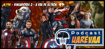 Podcast Uarévaa #196: Vingadores 2 – A Era de Ultron