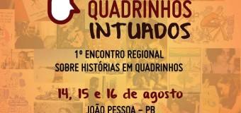 Paraíba promove o 1º Encontro Regional Sobre Histórias em Quadrinhos, integrando produtores da região Nordeste