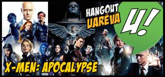 Hangout Uaréva #2 – X-Men: Apocalypse