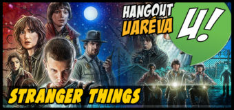 Hangout Uaréva #3 – Stranger Things