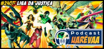 Podcast Uarévaa #240 – Liga da Justiça