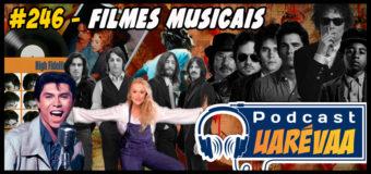 Podcast Uarévaa #246 – Filmes Musicais