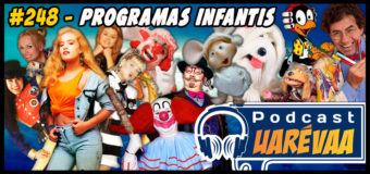 Podcast Uarévaa #248 – Programas Infantis