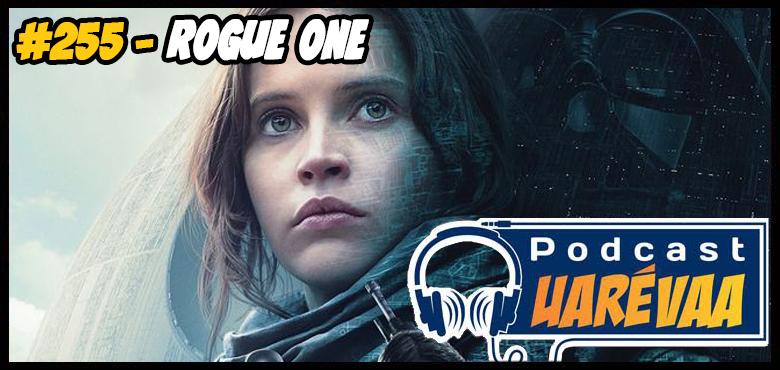 podcast-255-uareva-rogue-one