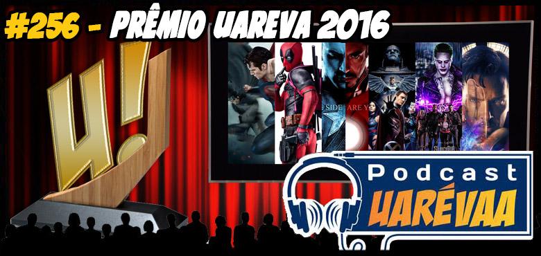 Podcast 256 Prêmio Uareva