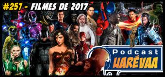 Podcast Uarévaa #257 – Filmes de 2017