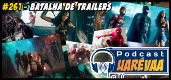Podcast Uarévaa #261 – Batalha de Trailers