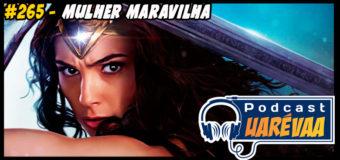 Podcast Uarévaa #265 – Mulher-Maravilha