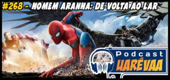 Podcast Uarévaa #268 – Homem-Aranha: De Volta ao Lar