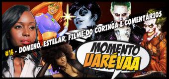 Momento Uarévaa #16 – Dominó, Estelar, Filme do Coringa e Comentários