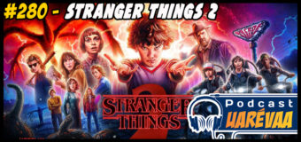 Podcast Uarévaa #280 – Stranger Things 2